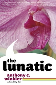 The Lunatic ebook by Anthony C. Winkler