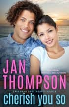 Cherish You So - A Multiethnic Contemporary Christian Romance ebook by Jan Thompson