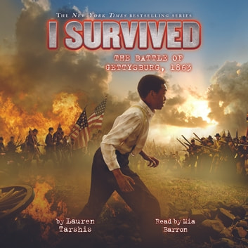 I Survived #07: I Survived the Battle of Gettysburg, 1863 audiobook by Lauren Tarshis