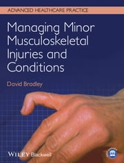 Managing Minor Musculoskeletal Injuries and Conditions ebook by David Bradley