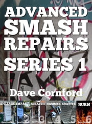 Advanced Smash Repairs: Six Pack ebook by Dave Cornford