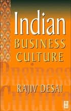 Indian Business Culture ebook de Rajiv Desai