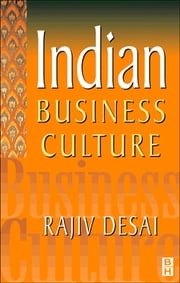 Indian Business Culture ebook by Rajiv Desai