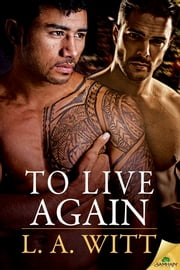 To Live Again ebook by L. A. Witt