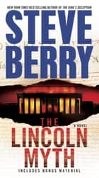 The Lincoln Myth - A Novel ekitaplar by Steve Berry