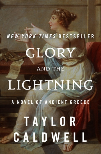Glory and the Lightning - A Novel of Ancient Greece ebook by Taylor Caldwell