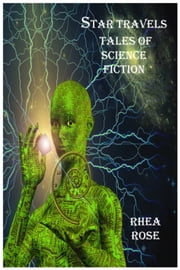 Star Travels Tales of Science Fiction ebook by Rhea Rose