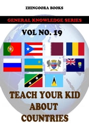 Teach Your Kids About Countries-vol 19 ebook by Zhingoora Books