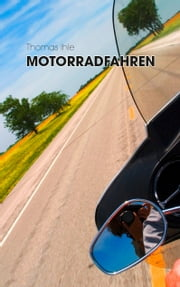 Motorradfahren ebook by Kobo.Web.Store.Products.Fields.ContributorFieldViewModel