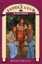 Saddle Club Book 12: Rodeo Rider ebook by Bonnie Bryant