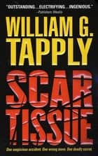 Scar Tissue ebook by William G. Tapply