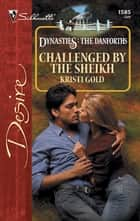 Challenged by the Sheikh 電子書 by Kristi Gold
