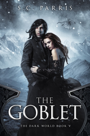 The Goblet ebook by S.C. Parris