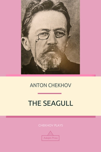 analysis of the seagull by anton chekhov The seagull criticism anton chekhov this study guide consists of approximately 74 pages of chapter summaries, quotes, character analysis, themes, and more - everything you need to sharpen your knowledge of the seagull.