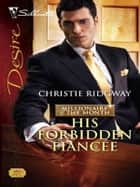 His Forbidden Fiancee ebook by Christie Ridgeway