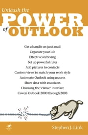 Power Outlook - Unleash the Power of Outlook 2003 ebook by Stephen J. Link