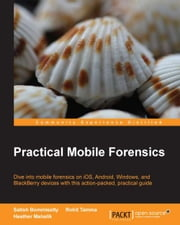 Practical Mobile Forensics ebook by Satish Bommisetty,Rohit Tamma,Heather Mahalik