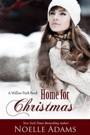 Home for Christmas - Willow Park, #5 ebook by Noelle Adams