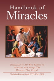 Handbook of Miracles ebook by Nicholas Llanes Rosal, STD, PhL, MSJ
