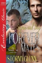 Forever Mates: Stefan & Bay ebook by Stormy Glenn