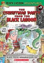 The Christmas Party from the Black Lagoon ebook by Mike Thaler, Jared Lee