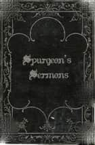 Charles Spurgeon's Sermons - Volume One ebook by