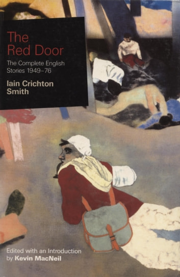 The Red Door - The Complete English Stories 1949-76 ebook by Iain Crichton Smith