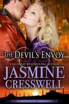 The Devil's Envoy (Scandalous Heroines) ebook by Jasmine Cresswell