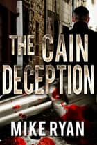 The Cain Deception ebook by Mike Ryan