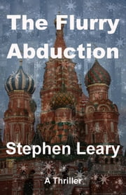 The Flurry Abduction ebook by Stephen Leary