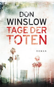 Tage der Toten - Roman ebook by Chris Hirte, Don Winslow