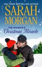 The Midwife's Christmas Miracle 電子書 by Sarah Morgan