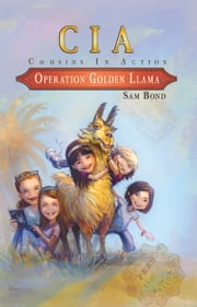Operation Golden Llama ebook by Sam Bond