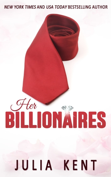 Her Billionaires (Her Billionaires #1) - Romantic Comedy Billionaire Story ebook by Julia Kent