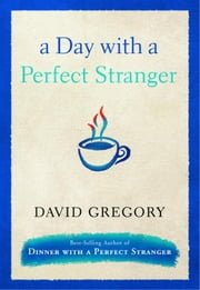 A Day with a Perfect Stranger ebook by David Gregory