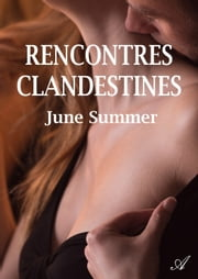 Rencontres clandestines eBook by June Summer