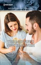 The Midwife's New Year Wish ebook by Jennifer Taylor
