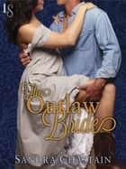 The Outlaw Bride - A Loveswept Classic Romance ebook by Sandra Chastain