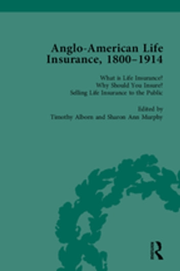 Anglo-American Life Insurance, 1800-1914 Volume 1 ebook by Timothy Alborn