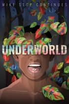 Underworld - Sex, Drugs, and a Loaded Gun ebook by Mike Stop Continues