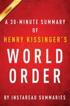 Summary of World Order - by Henry Kissinger | Includes Analysis ebook by Instaread Summaries