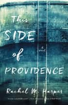 This Side of Providence ebook by Rachel M. Harper
