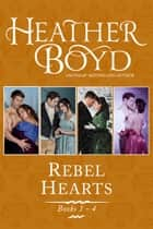 Rebel Hearts Books 1-4 ebook by Heather Boyd