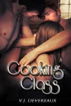 Cooking Class ebook by V. J. Devereaux, Valerie Douglas