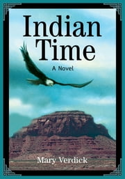 Indian Time - A Novel ebook by Mary Verdick