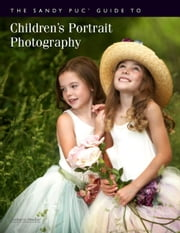 The Sandy Puc' Guide to Children's Portrait Photography ebook by Puc', Sandy