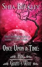 Once Upon a Time: Hag, Giant's Way ebook by Shea Berkley