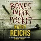 Bones in Her Pocket audiobook by Kathy Reichs