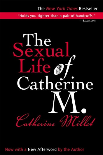 The Sexual Life of Catherine M. ebook by Catherine Millet