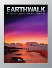 Earthwalk - A 5,000-Mile Odyssey From Alaska to Mexico ebook by The Walkers,Orson Welles,David Brower,Mary Flock Lempa